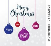 merry christmas and happy new... | Shutterstock .eps vector #767832529