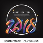 2018  new year calligraphy with ... | Shutterstock .eps vector #767938855