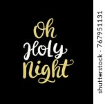 oh holy night. christmas ink... | Shutterstock .eps vector #767951131