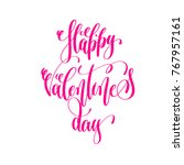 happy valentines day   hand... | Shutterstock . vector #767957161