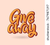 giveaway graffiti style sign.... | Shutterstock .eps vector #767987197