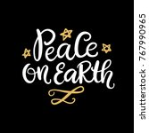 peace on earth. christmas ink... | Shutterstock .eps vector #767990965