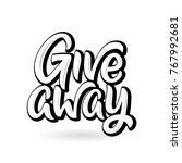 giveaway calligraphy sign....   Shutterstock .eps vector #767992681