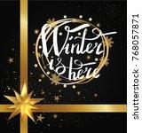 winter is here calligraphic... | Shutterstock .eps vector #768057871