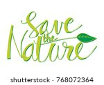 save the nature hand lettering... | Shutterstock .eps vector #768072364