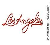 handwritten phrase los angeles | Shutterstock . vector #768102094