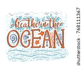 breathe in the ocean. handdrawn ... | Shutterstock .eps vector #768111367