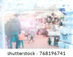 blurred image of shopping mall... | Shutterstock . vector #768196741