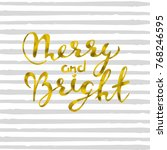 merry and bright gold... | Shutterstock .eps vector #768246595