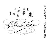 merry christmas and trees....   Shutterstock .eps vector #768589741