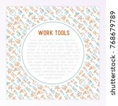 work tools concept with thin... | Shutterstock .eps vector #768679789