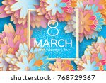 8 march. happy mother's day.... | Shutterstock . vector #768729367
