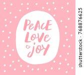 peace love joy   trendy brush... | Shutterstock .eps vector #768876625