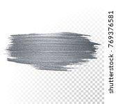 silver paint brush stain or... | Shutterstock .eps vector #769376581
