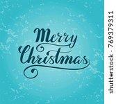 vector lettering merry... | Shutterstock .eps vector #769379311