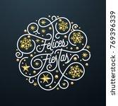 felices fiestas spanish happy... | Shutterstock .eps vector #769396339