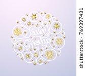 season greetings calligraphy... | Shutterstock .eps vector #769397431