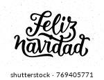 feliz navidad spanish merry... | Shutterstock . vector #769405771