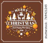 christmas and happy new year... | Shutterstock .eps vector #769421245