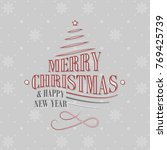 christmas and new year greeting ... | Shutterstock .eps vector #769425739