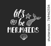 let's be mermaids....   Shutterstock .eps vector #769462534