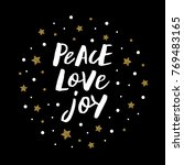 peace love joy   trendy brush... | Shutterstock .eps vector #769483165