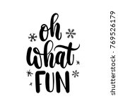 oh what fun lettering card.... | Shutterstock .eps vector #769526179