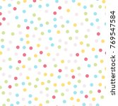 colorful polka dots seamless... | Shutterstock .eps vector #769547584
