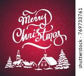merry christmas hand lettering... | Shutterstock . vector #769733761