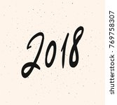 2018 new year calligraphy... | Shutterstock .eps vector #769758307