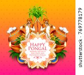 illustration of happy pongal... | Shutterstock .eps vector #769778179