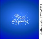 handwritten merry christmas... | Shutterstock .eps vector #769861951