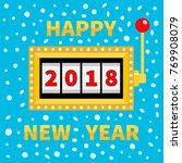 happy new year 2018. slot... | Shutterstock .eps vector #769908079
