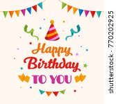 happy birthday greeting card... | Shutterstock .eps vector #770202925