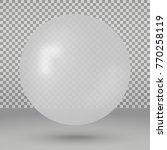realistic transparent ball | Shutterstock .eps vector #770258119