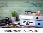 employment law concept. binders ... | Shutterstock . vector #770292607