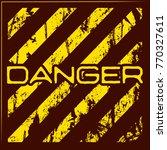 danger warning grunge banner... | Shutterstock .eps vector #770327611