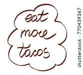 handwritten phrase eat more... | Shutterstock . vector #770439367