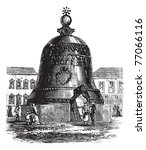 Tsar Bell or Tsarsky Kolokol or Tsar Kolokol III or Royal Bell, in Moscow, Russian Federation, during the 1890s, vintage engraving. Engraved illustration of Tsar Bell showing a broken slab. Trousset. - stock vector