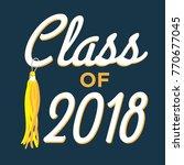 class of 2018   congratulations ... | Shutterstock .eps vector #770677045