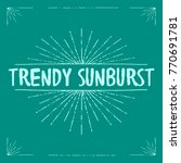 a trendy sunburst and set of... | Shutterstock .eps vector #770691781