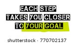 each step takes you closer to... | Shutterstock .eps vector #770702137
