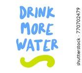 drink more water. creative... | Shutterstock .eps vector #770702479
