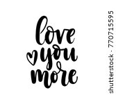 love you more lettering card.... | Shutterstock .eps vector #770715595