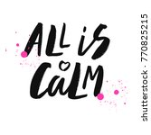 all is calm   expressive hand... | Shutterstock .eps vector #770825215