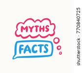 myths and facts. | Shutterstock .eps vector #770840725