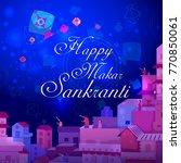happy makar sankranti religious ... | Shutterstock .eps vector #770850061