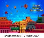 happy makar sankranti religious ... | Shutterstock .eps vector #770850064