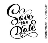 save the date text calligraphy... | Shutterstock .eps vector #770980939