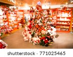 blurred background of the store ... | Shutterstock . vector #771025465